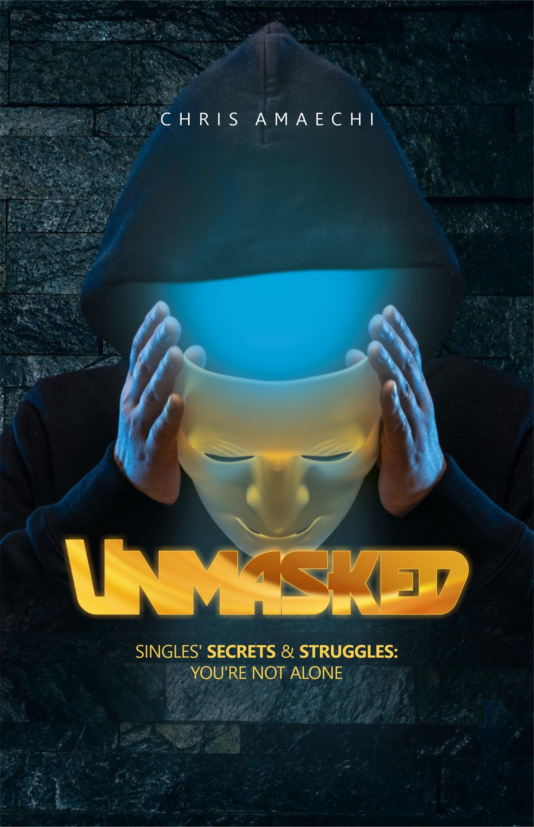 UNMASKED: SINGLES' SECRETS & STRUGGLES;YOU'RE NOT ALONE