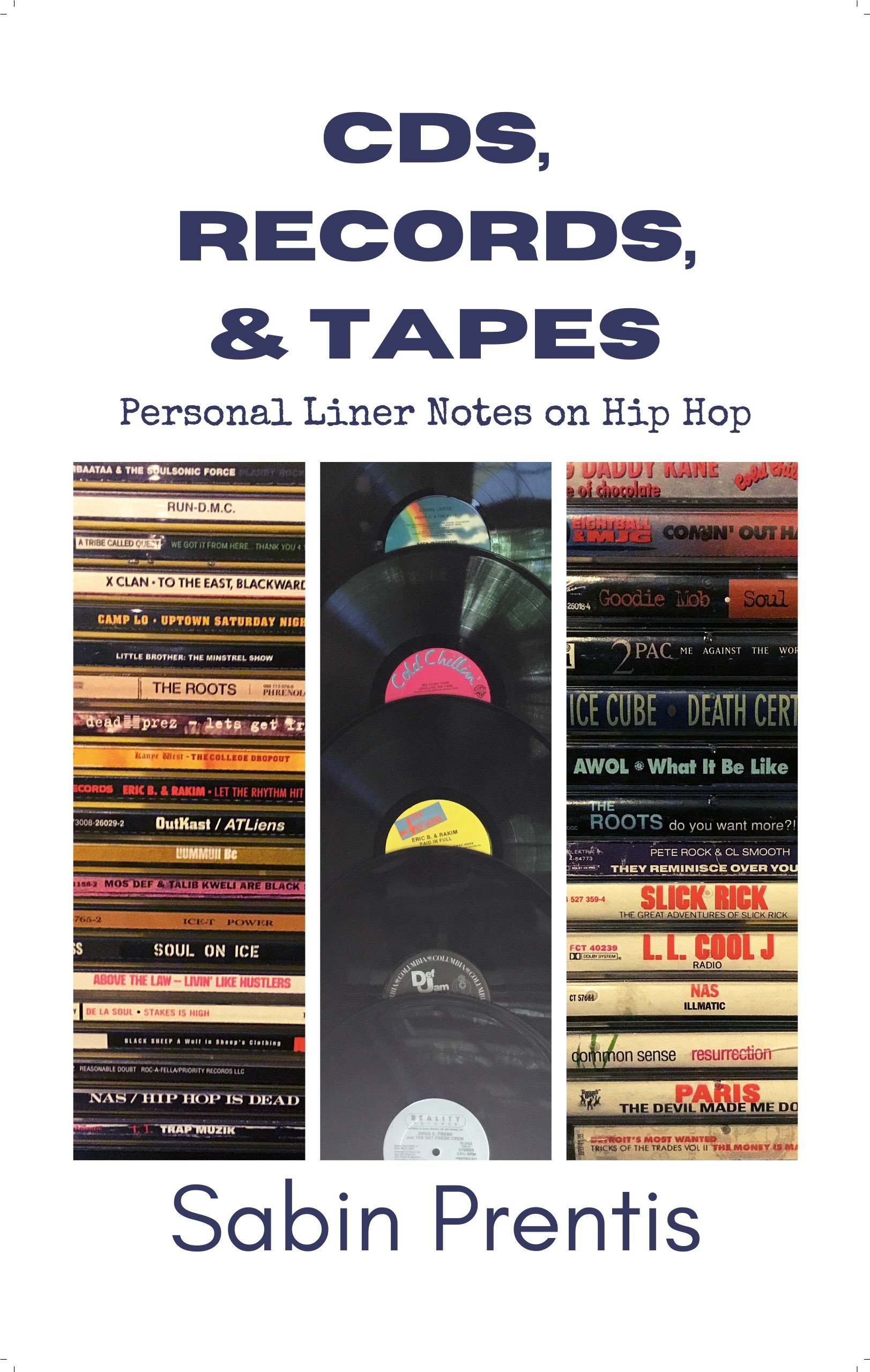 CDs, Records, & Tapes: Personal Liner Notes on Hip Hop