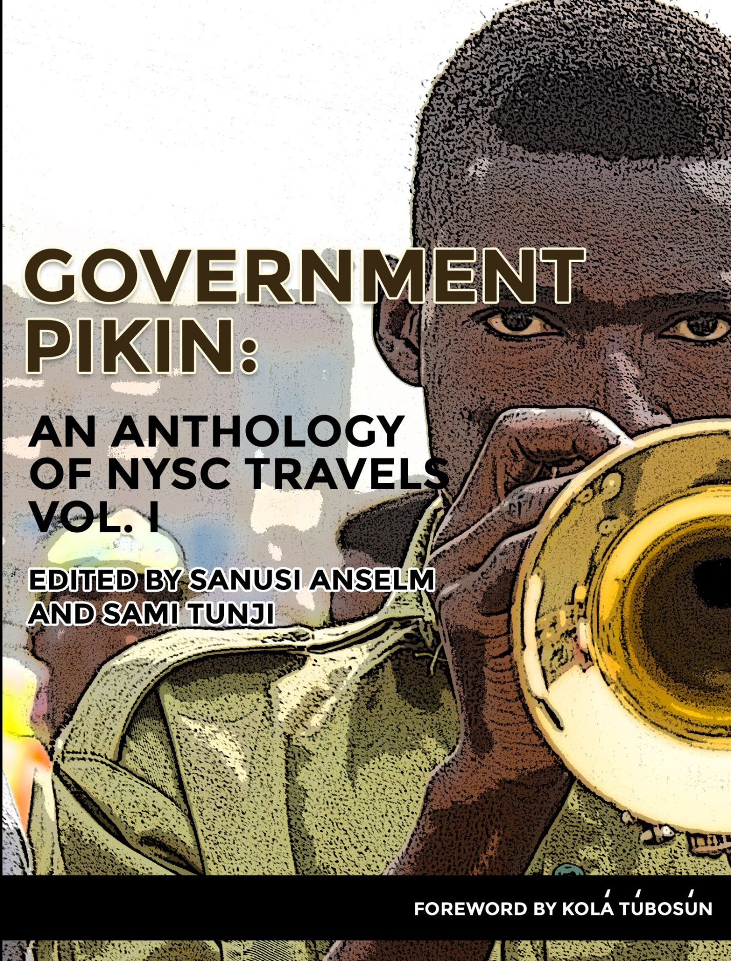 Government Pikin: An Anthology of NYSC Travels Vol I