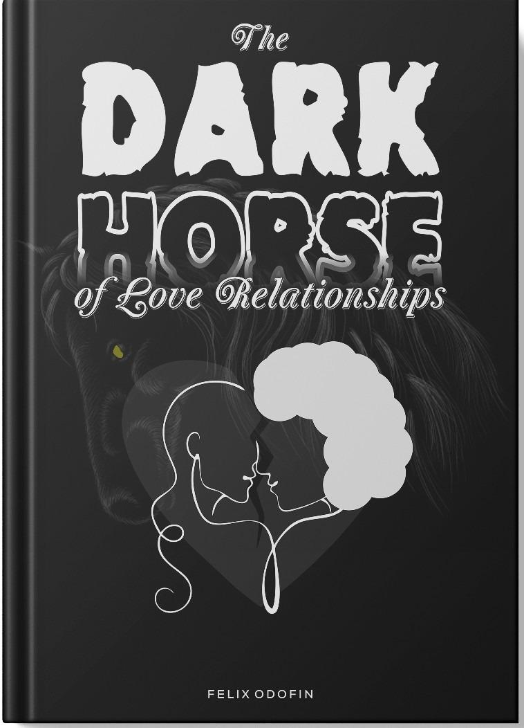 The Dark Horse of Love Relationships