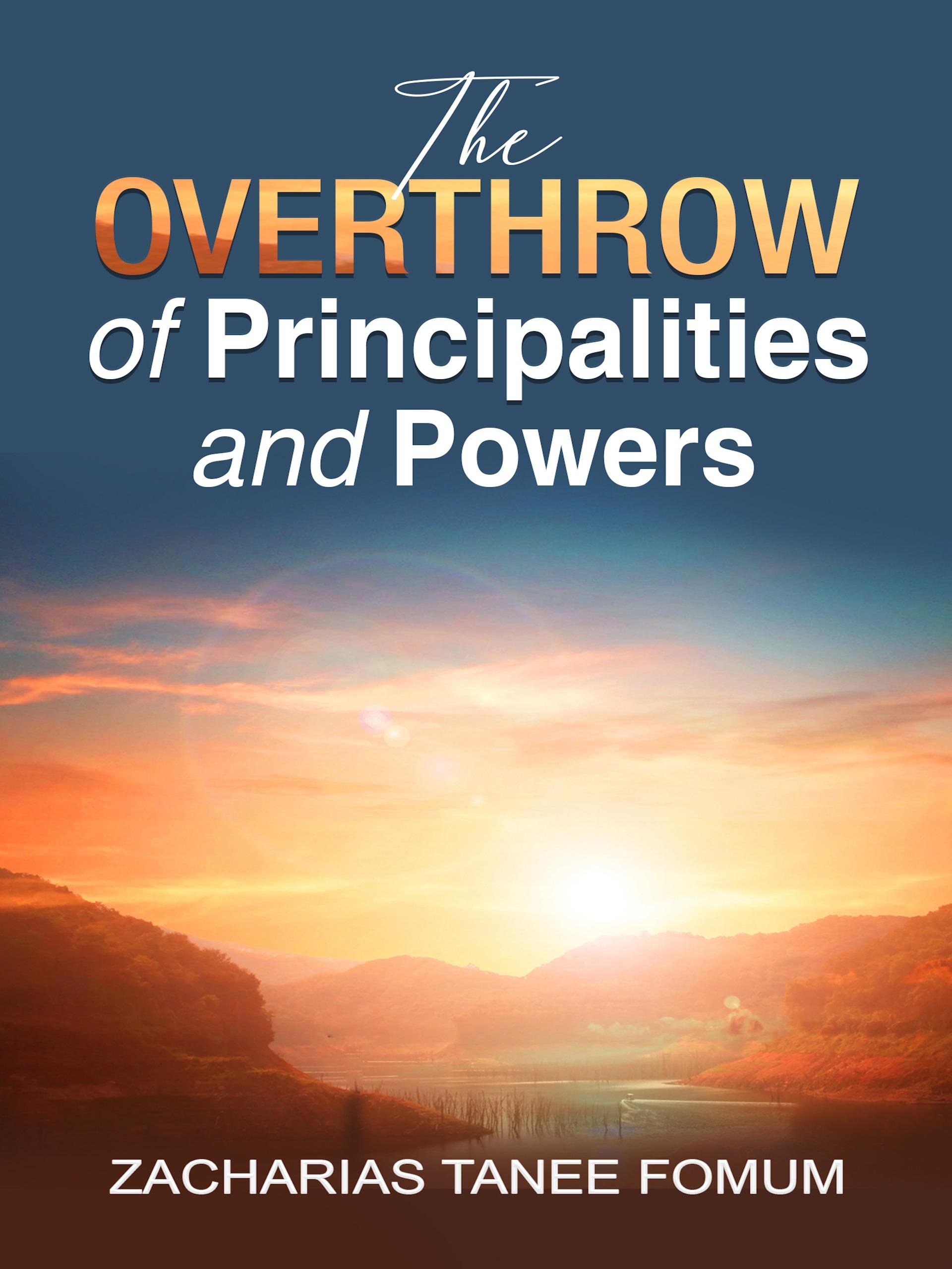 The Overthrow of Principalities and Powers