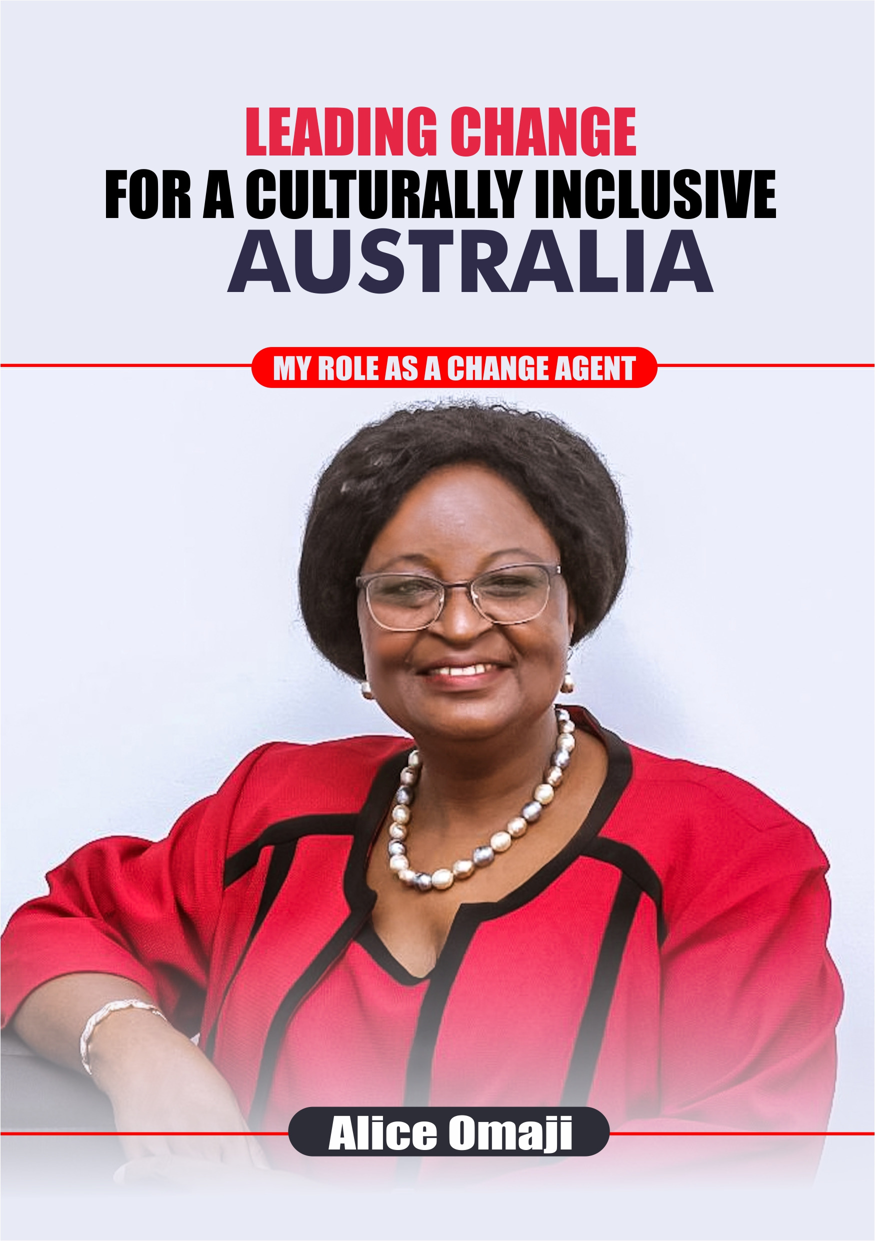 Leading Change for a Culturally Inclusive Australia: My Role as a
