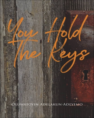 You hold the keys