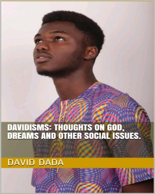 Davidisms: Thoughts on God, Dreams and other Social Issues