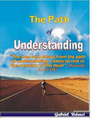 THE PATH OF UNDERSTANDING.