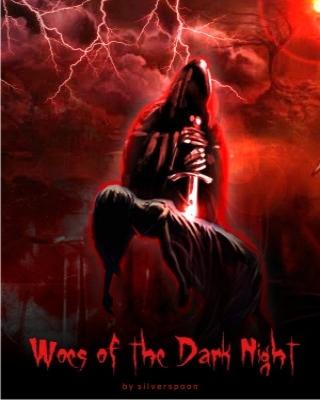 Woes of the Dark Night