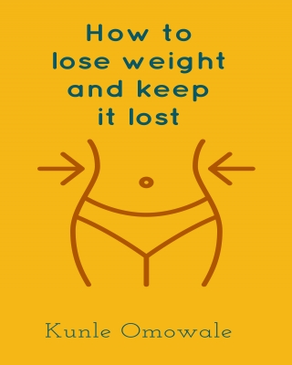 How to lose weight and keep it lost