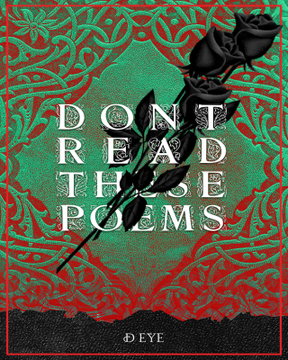 Don't Read These Poems - Adult Only (18+)