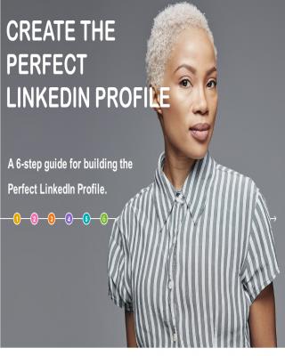 Create the Perfect LinkedIn Profile