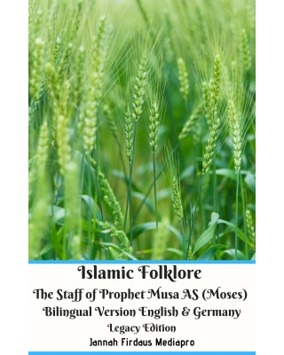 Islamic Folklore The Staff of Prophet Musa AS (Moses) Bilingual