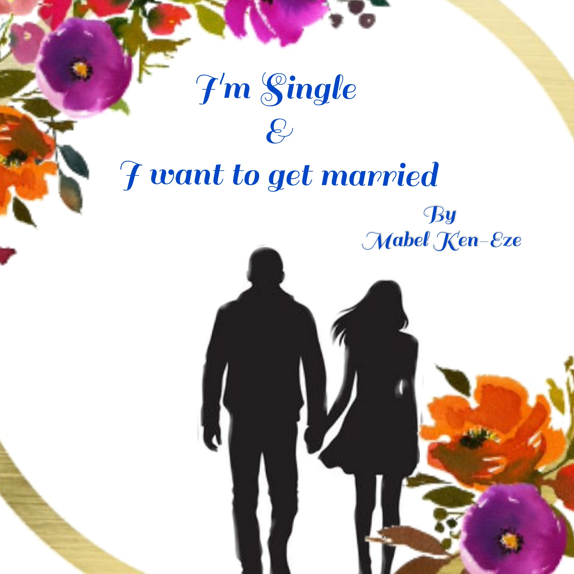 I'm  single & I want to get married