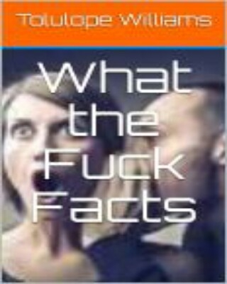 What the Fuck Facts