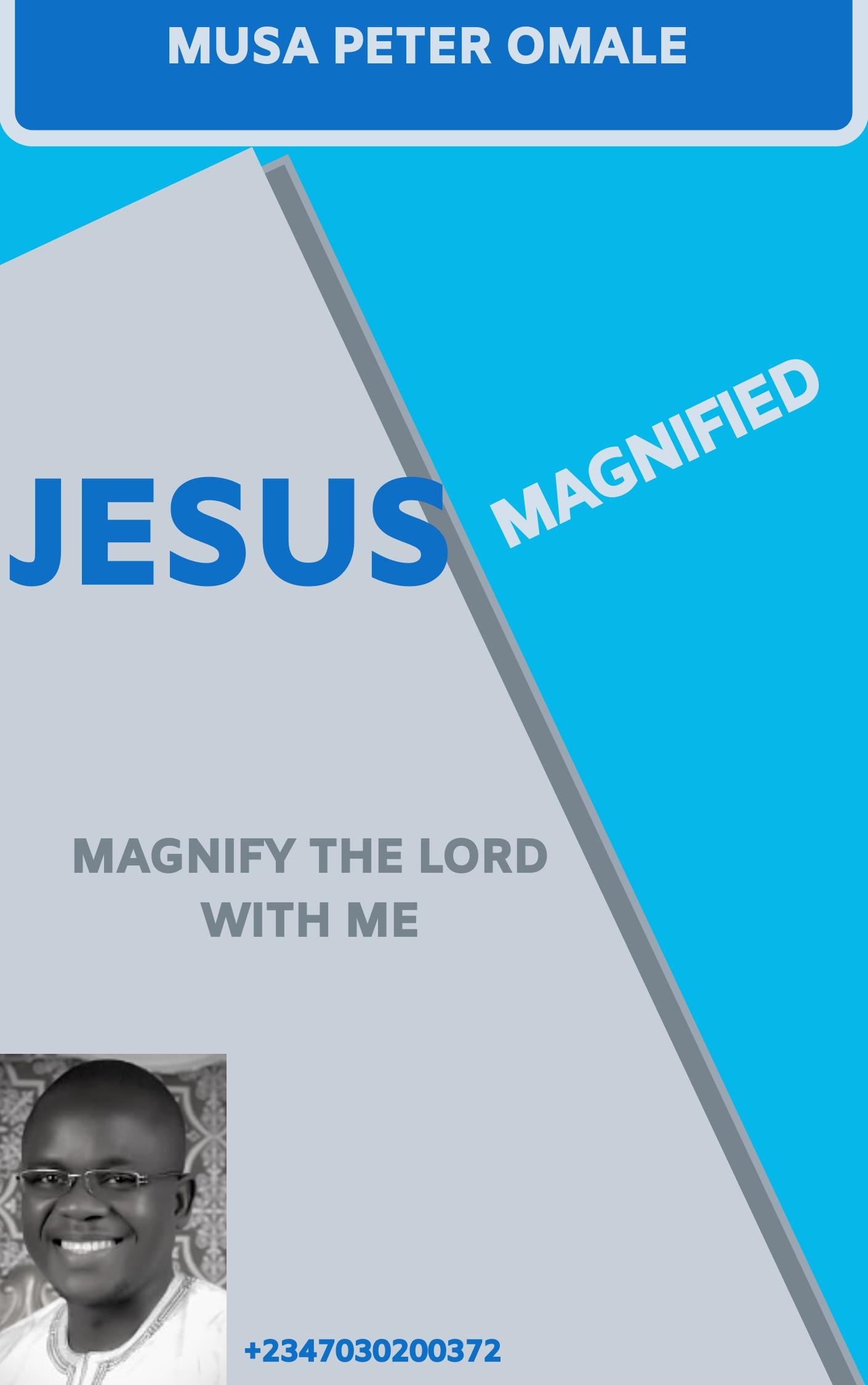 JESUS MAGNIFIED