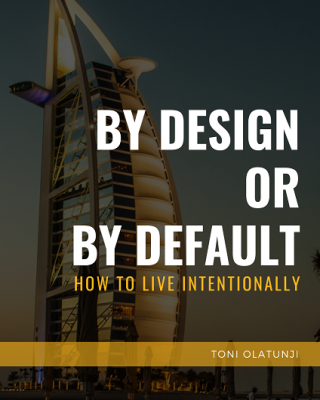 Design or Default: How to live intentionally