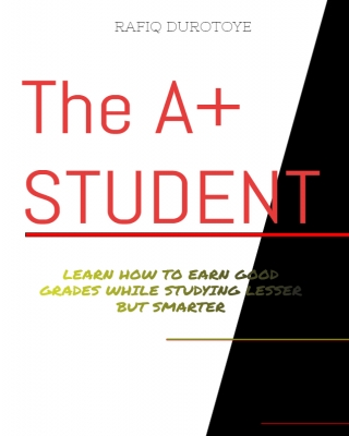 the A+ student : Learn how to earn good grades while studying les