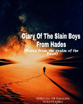 Diary of the Slain Boys From Hades - #Campuschallenge