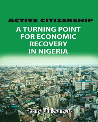 ACTIVE CITIZENSHIP: A TURNING POINT FOR ECONOMIC RECOVERY IN  NIGERIA
