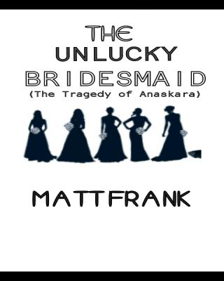 THE UNLUCKY BRIDESMAID