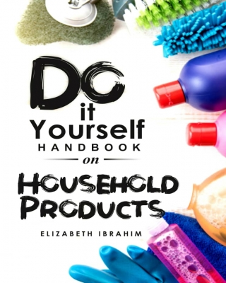 Do it yourself handbook on Household products.