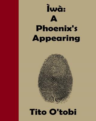 Ìwà: A Phoenix's Appearing