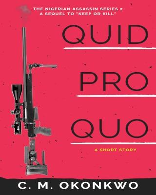 Quid Pro Quo (Nigerian Assassin Series, #2)