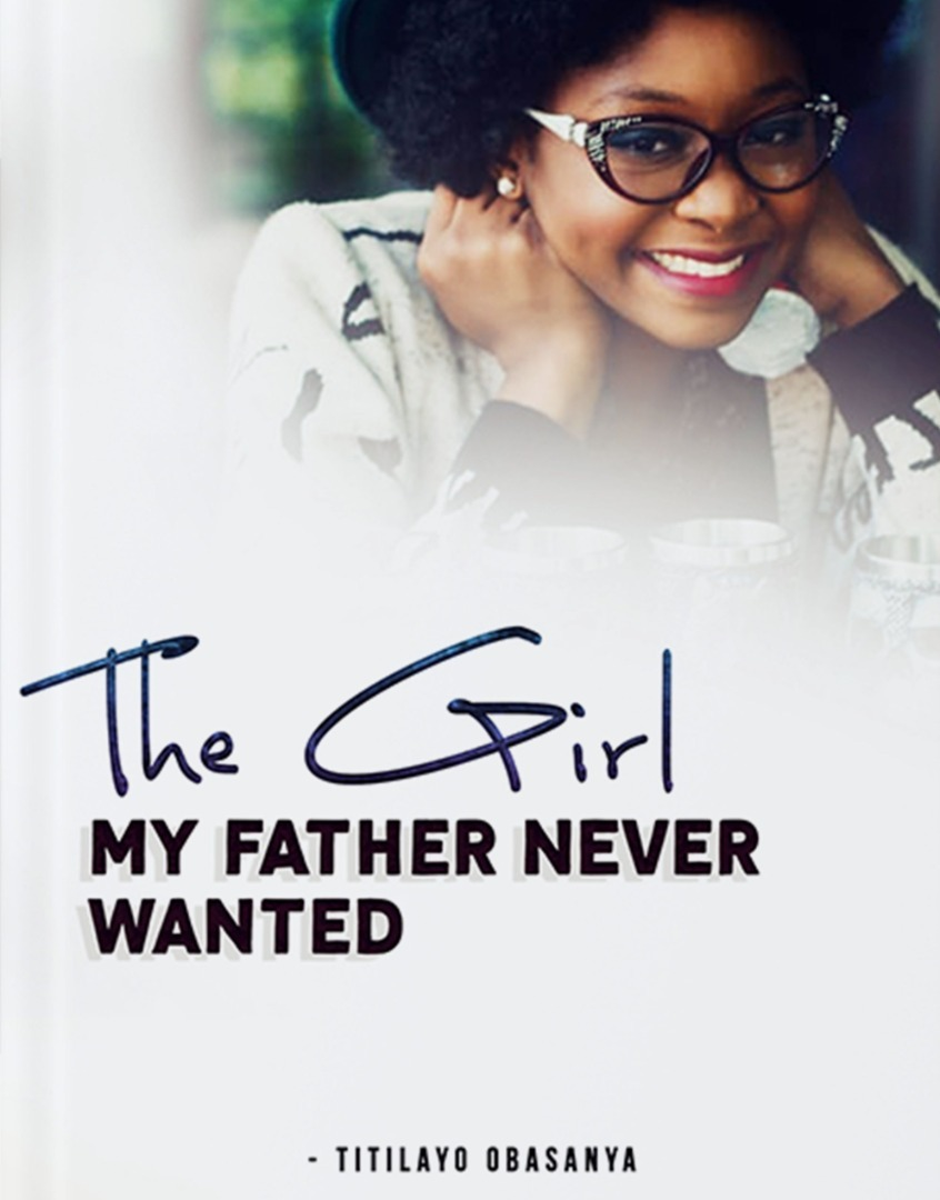 The Girl My Father Never Wanted