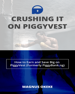 Crushing It On Piggyvest (formerly Piggybank.ng)