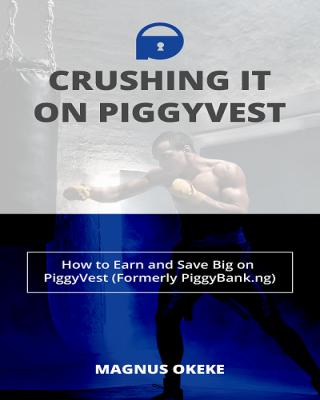 Crushing It On Piggyvest (formerly Piggybank.ng)