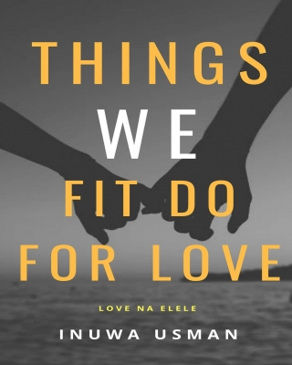 Things we fit do for love
