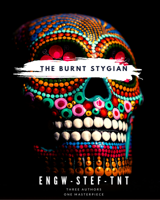 THE BURNT STYGIAN