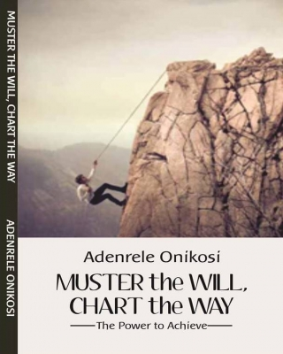 MUSTER THE WILL, CHART THE WAY
