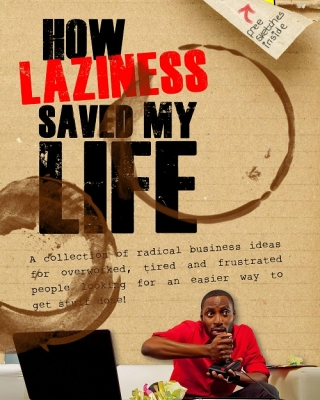 How Laziness Saved My Life