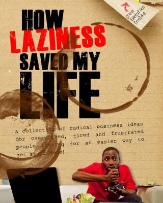 How Laziness Saved My Life