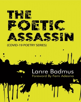The Poetic Assassin (Covid-19 Poetry Series)