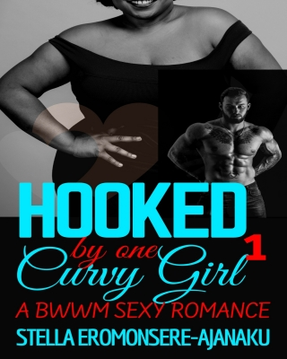Hooked by one Curvy Girl ~ A BWWM Sexy Romance Book 1 - PREVIEW