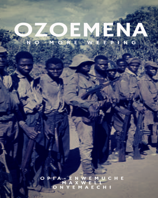 OZOEMENA (NO MORE WEEPING)