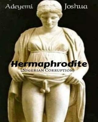 Hermaphrodite (Nigerian Corruption)