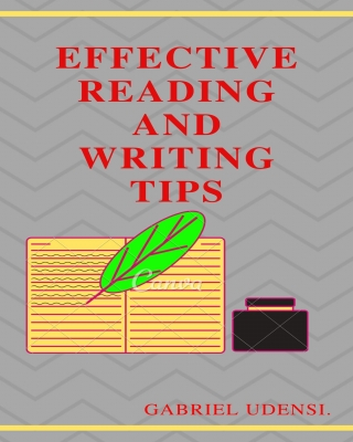 EFFECTIVE READING AND WRITING TIPS, [For All Readers and Writers,