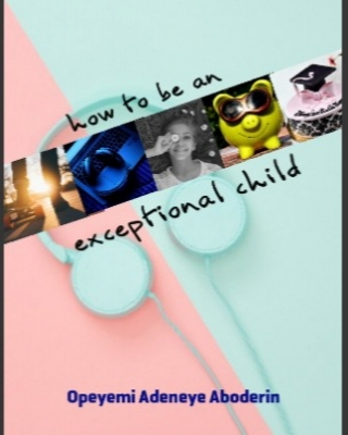 How To Be an Exceptional Child