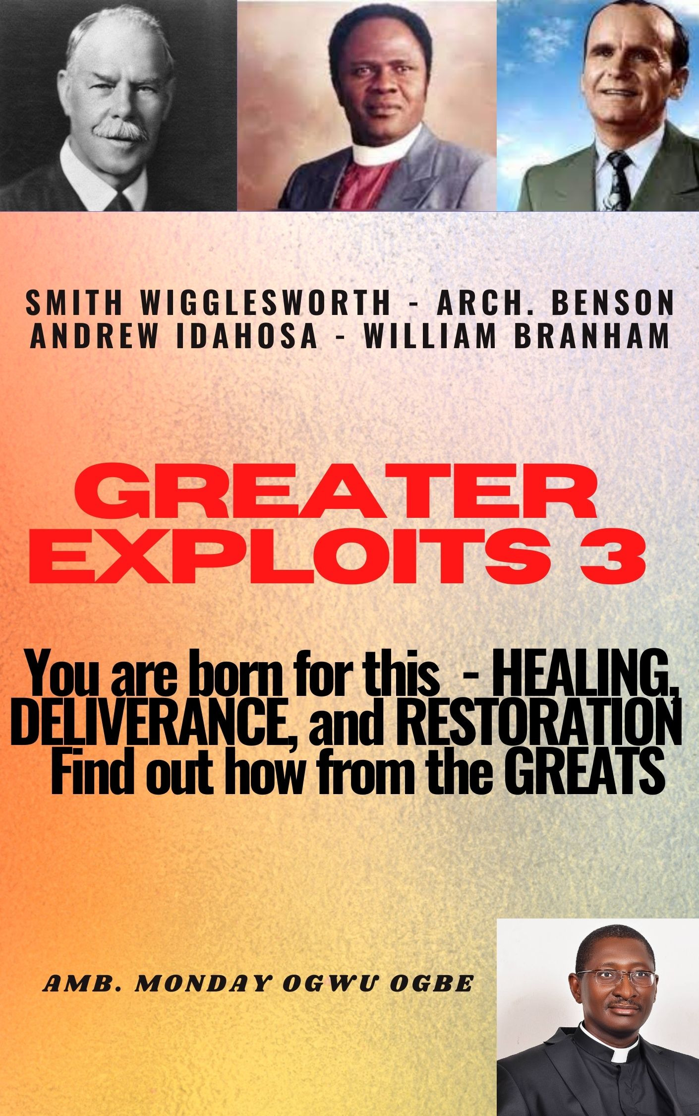 Greater Exploits 3 - You are Born for this – Healing, Deliverance