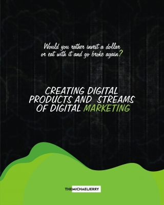 CREATING DIGITAL PRODUCTS AND STREAMS OF DIGITAL MARKETING