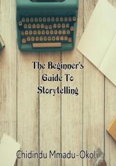 The Beginner's Guide To Storytelling