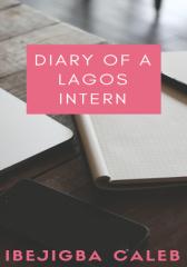 DIARY OF A LAGOS INTERN
