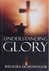 UNDERSTANDING GLORY