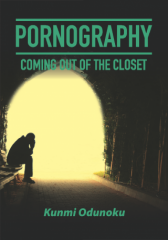 PORNOGRAPHY: Coming Out of the Closet