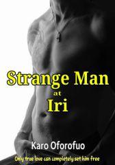 Strange  Man at Iri