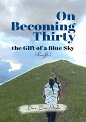 On Becoming Thirty and the Gift of a Blue Sky