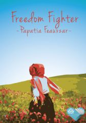 Freedom Fighter : A Novelette - Adult Only (18+)