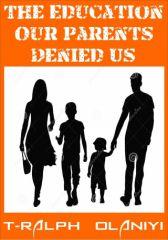 The Education Our Parents Denied Us