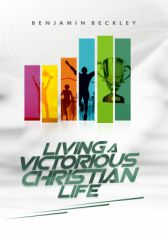 Living A Victorious Christian Life